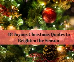 48 joyous quotes to brighten the season daring to live fully