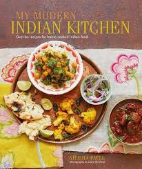 modern cuisine recipes my modern indian kitchen 60 recipes for home cooked indian