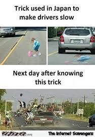 Japan Memes - trick used in japan to make drivers slow down funny meme pmslweb
