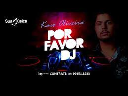 Dj Favor by Por Favor Dj Kaio Oliveira Musica 2018
