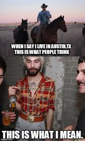 Austin Meme - the real austin tx imgflip