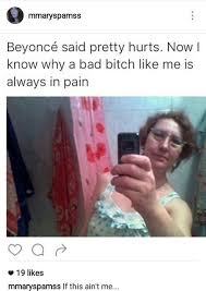 Bad Bitches Meme - nancy on twitter beyoncé said pretty hurts now i know why a bad