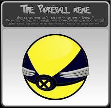 Wolverine Picture Meme - the pokeball meme wolverine by dtjames on deviantart
