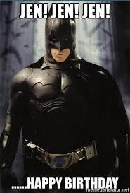 Batman Happy Birthday Meme - jen jen jen happy birthday batman bat dad meme generator