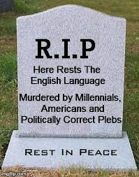 Rip English Meme - rip headstone imgflip