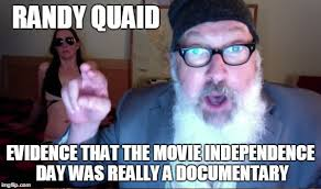 Independence Day Movie Meme - independence day was a documentary imgflip
