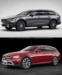 mercedes cross country volvo v90 cross country vs mercedes e class all terrain in