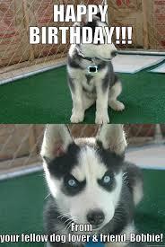Happy Birthday Dog Meme - happy birthday dog quickmeme