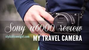 Mississippi best travel camera images Sony a6000 review a stylish travel camera from stylishtravelgirl jpg