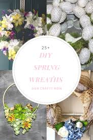 Diy Spring Projects by 139 Best Wreaths Images On Pinterest Wreath Ideas Spring
