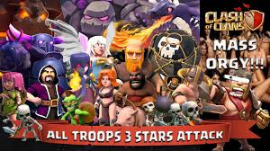 clash of clans all troops clash of clans all troops 3 stars attack mass orgy youtube