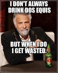 Meme Dos Equis - the most interesting man in the world meme imgflip