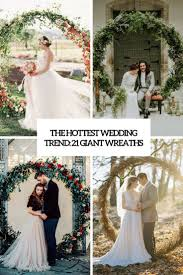 wedding wreaths the wedding trend 21 wreaths weddingomania