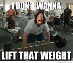 Lifting Memes - funny weight lifting quotes best daily quotes