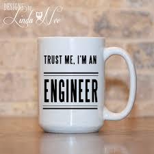 trust me i u0027m an engineer mug funny engineer gift