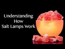 Himalayan Salt Lamp Benefits And Review Understanding How