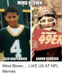 Mind Blowing Meme - mind blown 4ser colin kaepernick aaron rodgers mind blown like us
