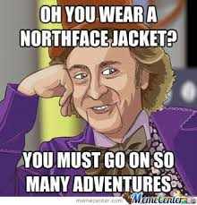 North Face Jacket Meme - condescending wonka by a n i m e m e meme center