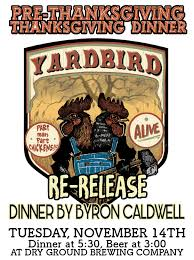 pre thanksgiving thanksgiving dinner yardbird re release