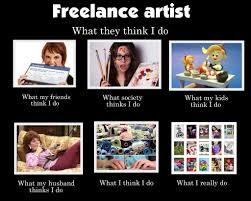 What They Think I Do Meme - freelance craft artist what they think i do meme flickr