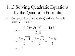 11 3 solving quadratic equations by the quadratic formula