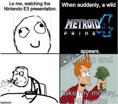 Le Me Memes - how the internet reacted when metroid prime 4 was announced imgflip