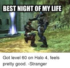 Funny Halo Memes - best night of my life got level 60 on halo 4 feels pretty good