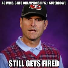 Jim Harbaugh Memes - 11 best memes of the san francisco 49ers firing jim harbaugh