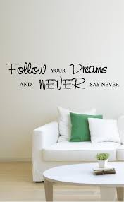 Wall Art Stickers by Follow Your Dreams Never Say Never Home Wall Art Sticker