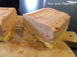 cuisiner un foie gras foie gras cuisson tupperware recettes voyageuses de barbara