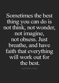 sometimes the best thing you do is not think not change