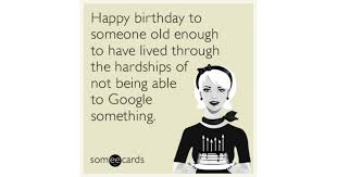 funny happy birthday card funny birthday memes ecards someecards