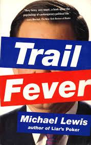 trail fever michael lewis amazon com books