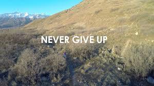 motivational quote running trail run motivation dji phantom 2 trailrunning never give up