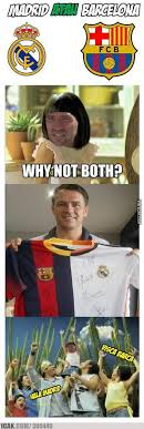 Why Not Have Both Meme - meme comic indonesia on twitter madrid barca why not both p