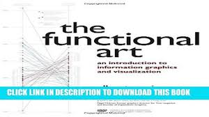 read the functional art an introduction to information graphics 00 30