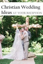 5 christian wedding ideas for your reception reception christian