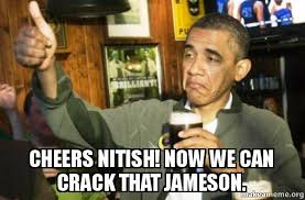 Jameson Meme - cheers nitish now we can crack that jameson make a meme