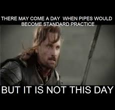 Aragorn Meme - r tips and tricks using the piping operator