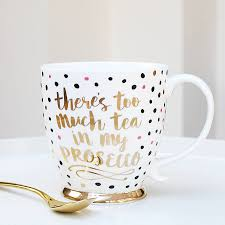 there u0027s too much tea in my prosecco mug stocking fillers