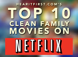 top 10 clean family on netflix instant news hear it
