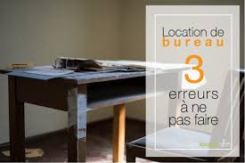 location de bureau location de bureau 3 erreurs à ne pas faire