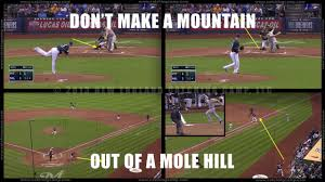 How To Make A Meme Out Of A Picture - catcher meme 28 don t make a mountain out of a mole hill the