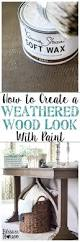 how to create a weathered wood look with paint blesserhouse com