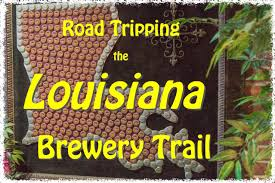 Louisiana travel planner images Road tripping the louisiana brewery trail jpg