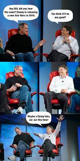 Bill Gates Steve Jobs Meme - steve jobs bill gates discussing disney star wars lol