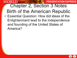 chapter 2 section 3 notes birth of the american republic ppt