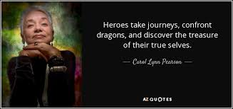 True Selves - carol lynn pearson quote heroes take journeys confront dragons