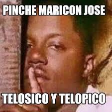 Maricon Meme - meme creator pinche maricon jose telosico y telopico meme