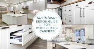 kitchen cabinets white shaker the ultimate design guide for white shaker cabinets simply